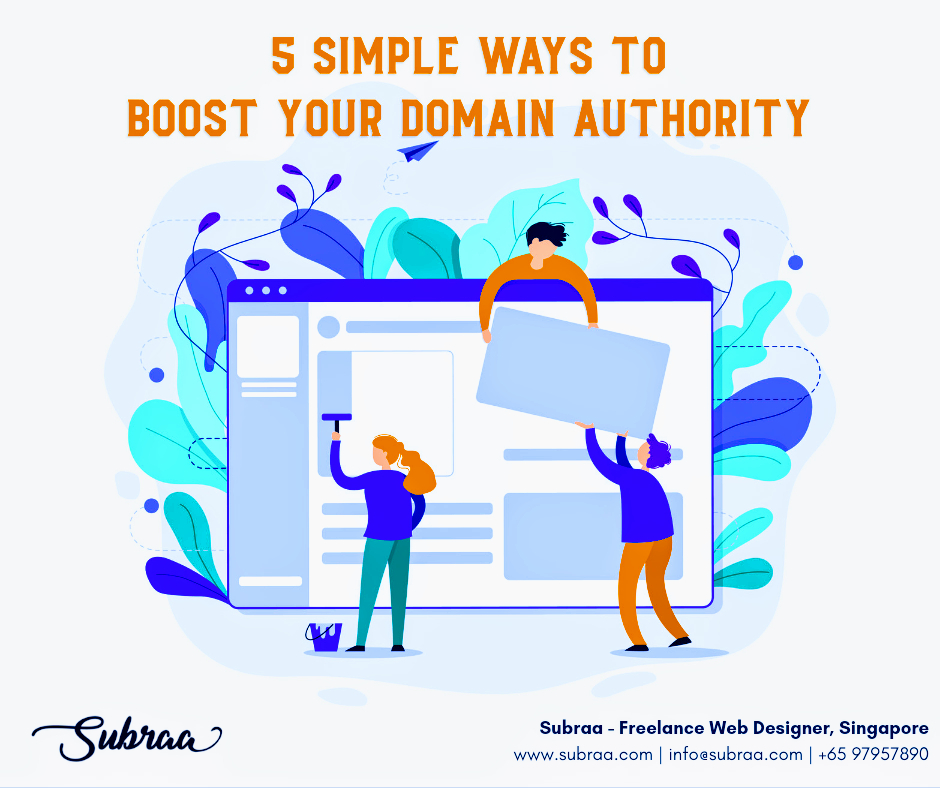 5 simple ways to boost your domain authority (DA) - By Subraa Freelance Web Designer Singapore