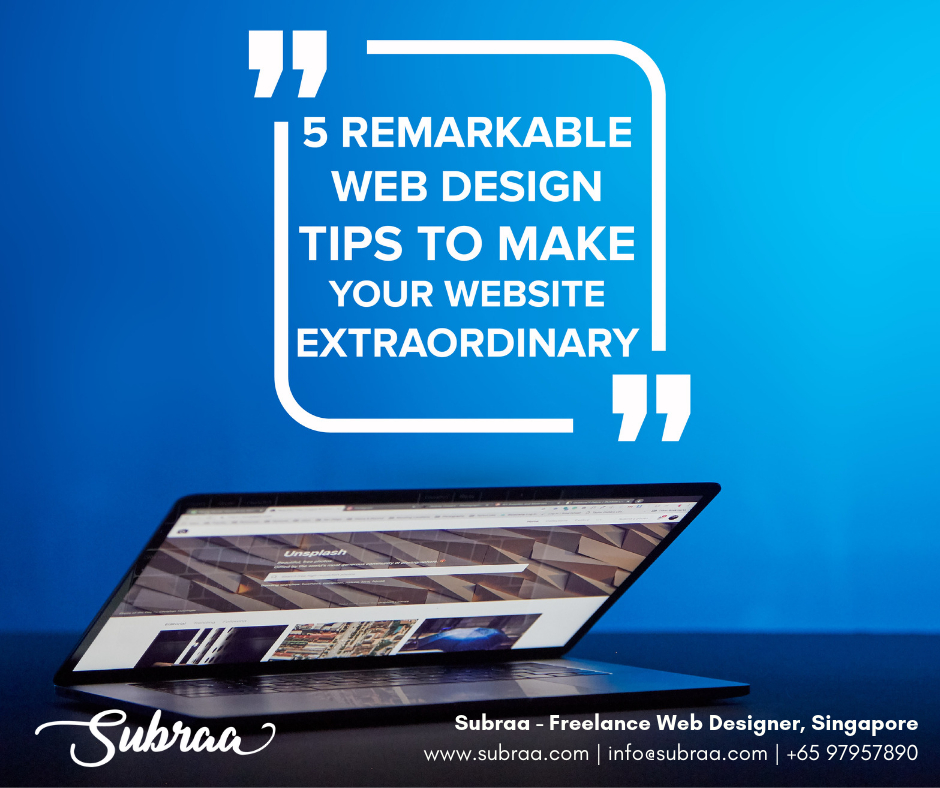 5-remarkable-web-design-tips-to-make-your-website-extraordinary-by-Subraa-Freelance-Web-Designer-in-Singapore