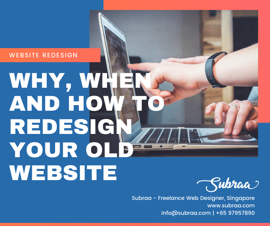 Why-When-and-How-to-redesign-your-Old-Website-by-Subraa-Freelance-Web-Designer-Singapore